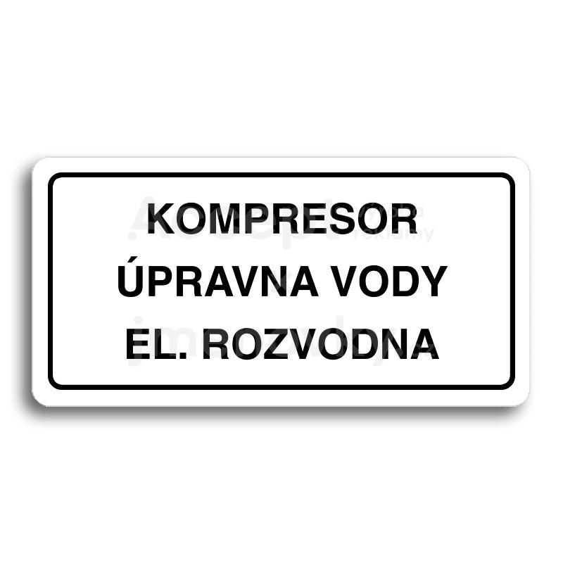 ACCEPT Piktogram KOMPRESOR, ÚPRAVNA VODY, EL. ROZVODNA - bílá tabulka - černý tisk