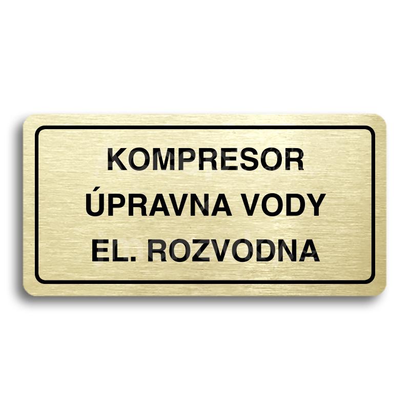 ACCEPT Piktogram KOMPRESOR, ÚPRAVNA VODY, EL. ROZVODNA - zlatá tabulka - černý tisk