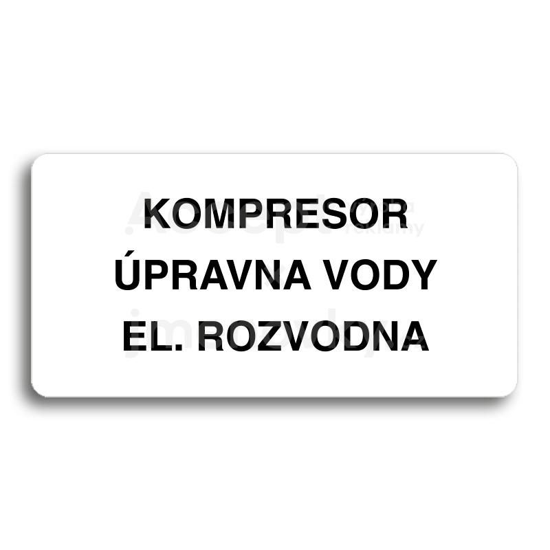ACCEPT Piktogram KOMPRESOR, ÚPRAVNA VODY, EL. ROZVODNA - bílá tabulka - černý tisk bez rámečku