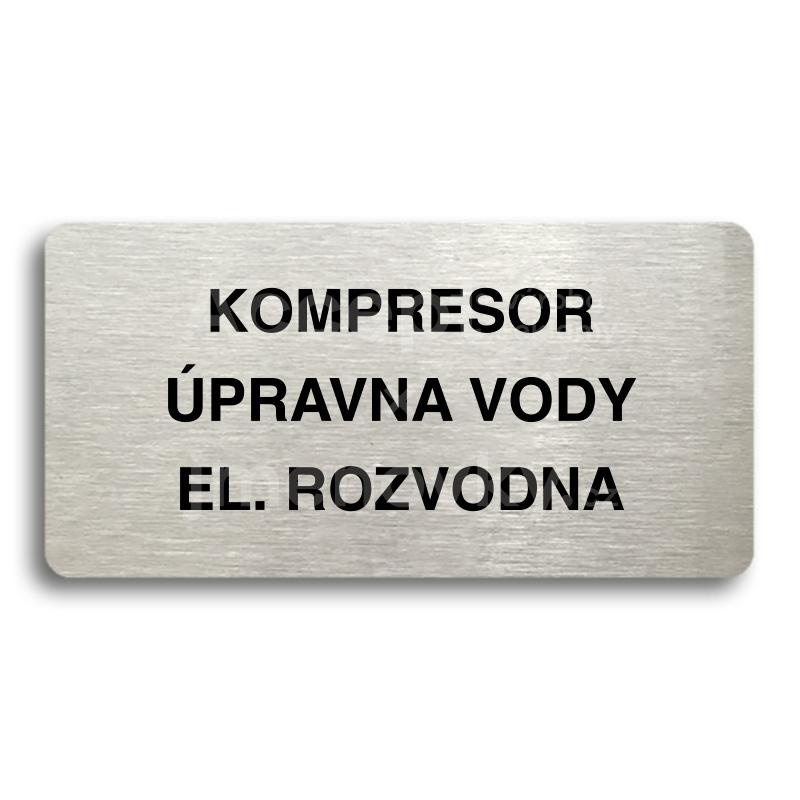ACCEPT Piktogram KOMPRESOR, ÚPRAVNA VODY, EL. ROZVODNA - stříbrná tabulka - černý tisk bez rámečku