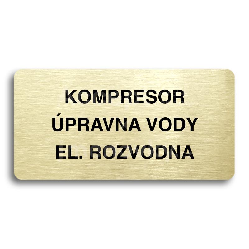 ACCEPT Piktogram KOMPRESOR, ÚPRAVNA VODY, EL. ROZVODNA - zlatá tabulka - černý tisk bez rámečku