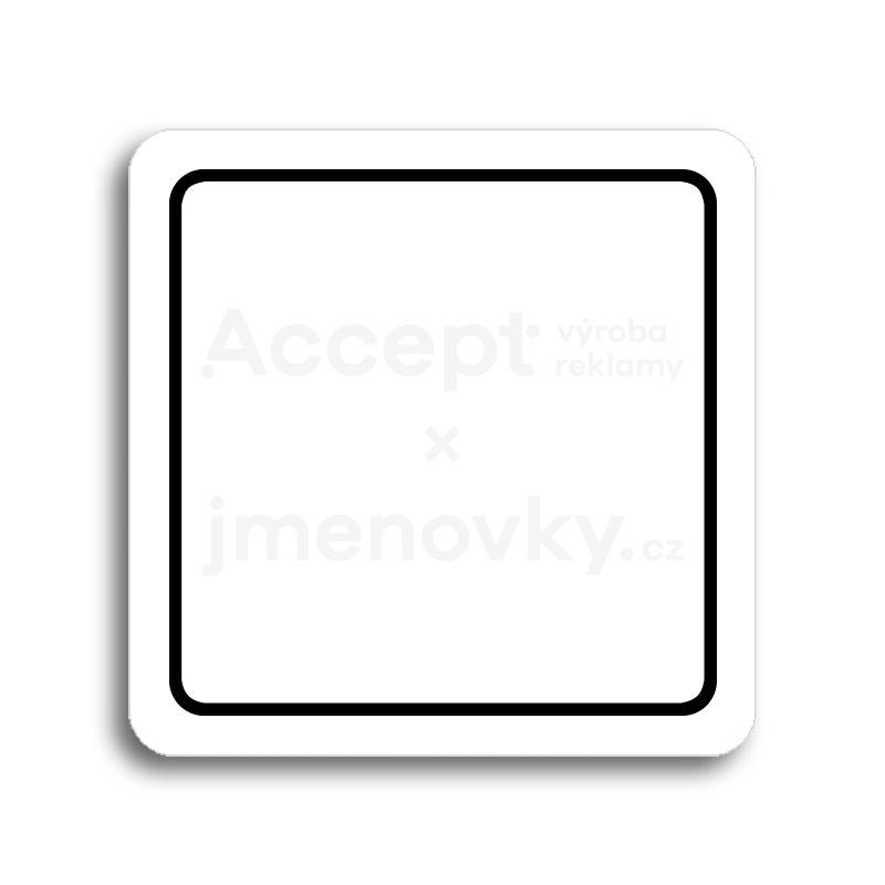 ACCEPT Piktogram prázdný s linkou - bílá tabulka - černý tisk