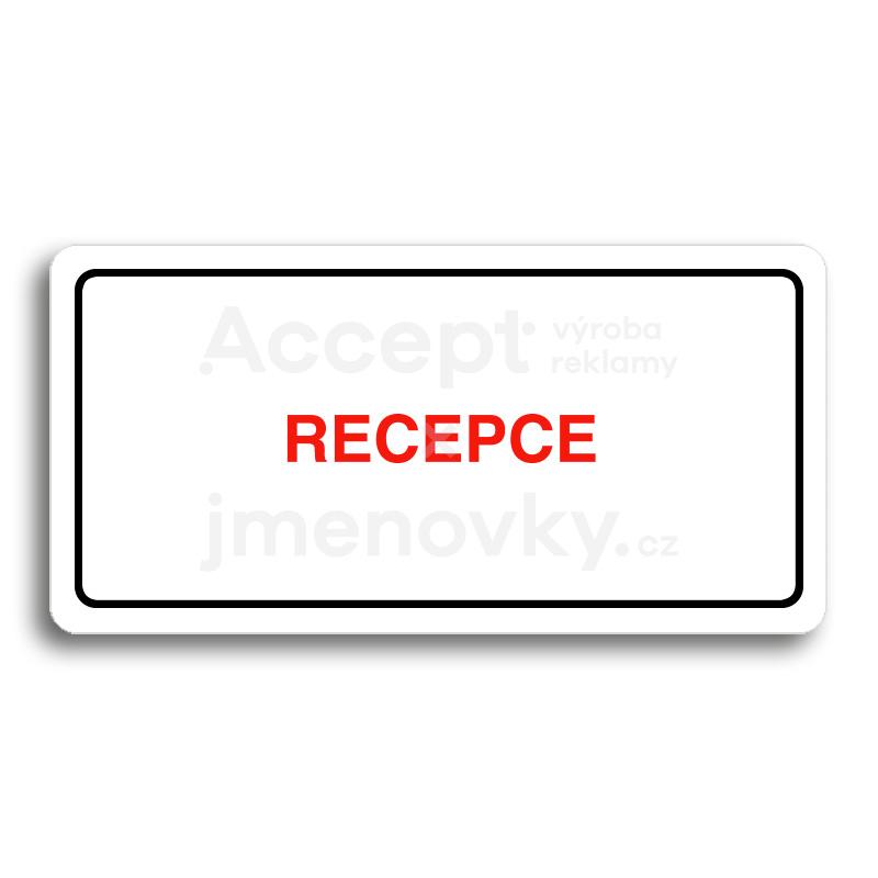 ACCEPT Piktogram RECEPCE - bílá tabulka - barevný tisk