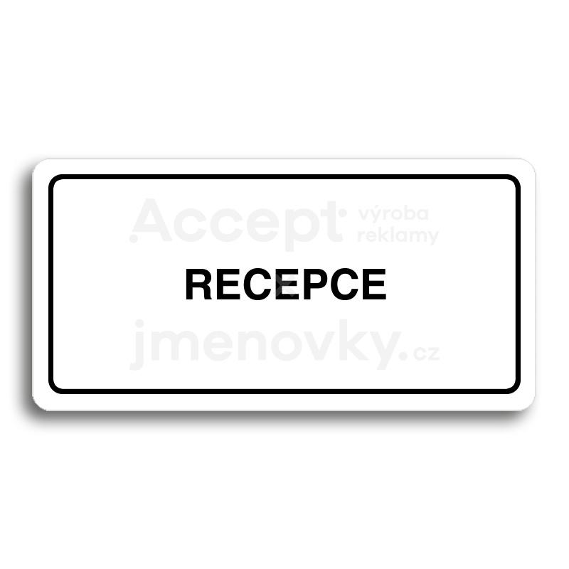 ACCEPT Piktogram RECEPCE - bílá tabulka - černý tisk