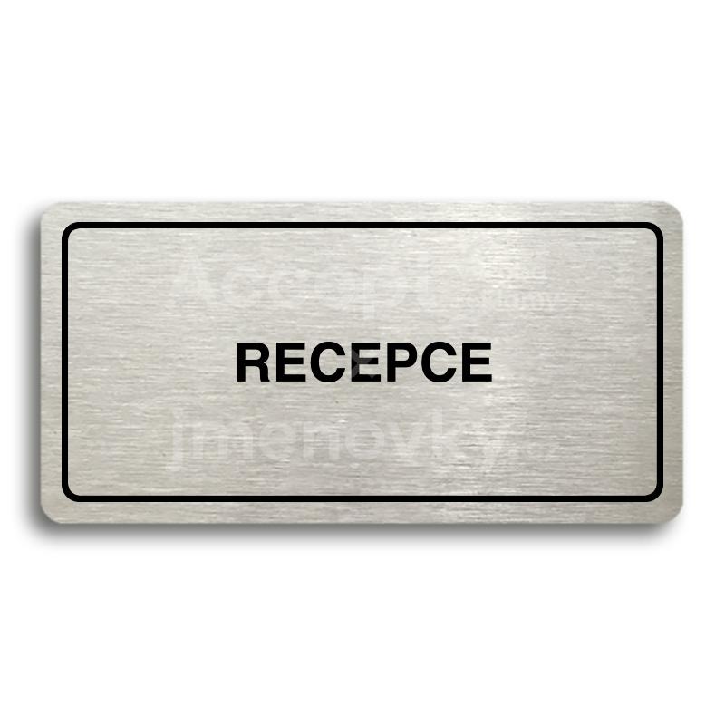 ACCEPT Piktogram RECEPCE - stříbrná tabulka - černý tisk