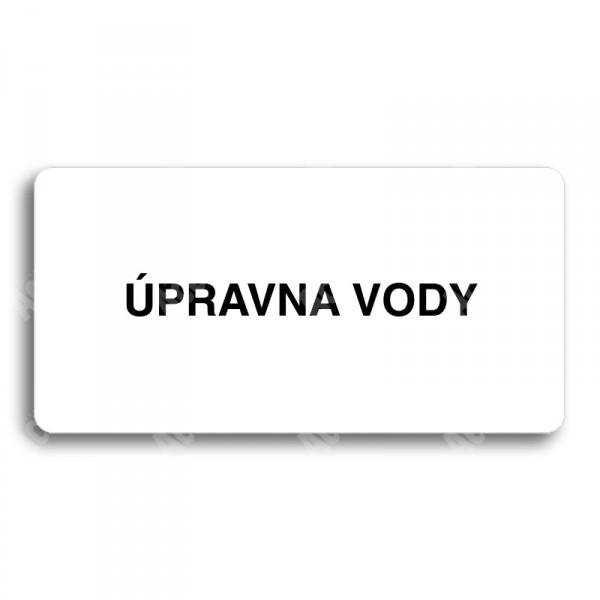ACCEPT Piktogram ÚPRAVNA VODY - bílá tabulka - černý tisk bez rámečku