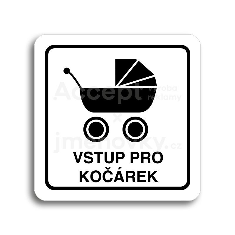 ACCEPT Piktogram vstup pro kočárek - bílá tabulka - černý tisk