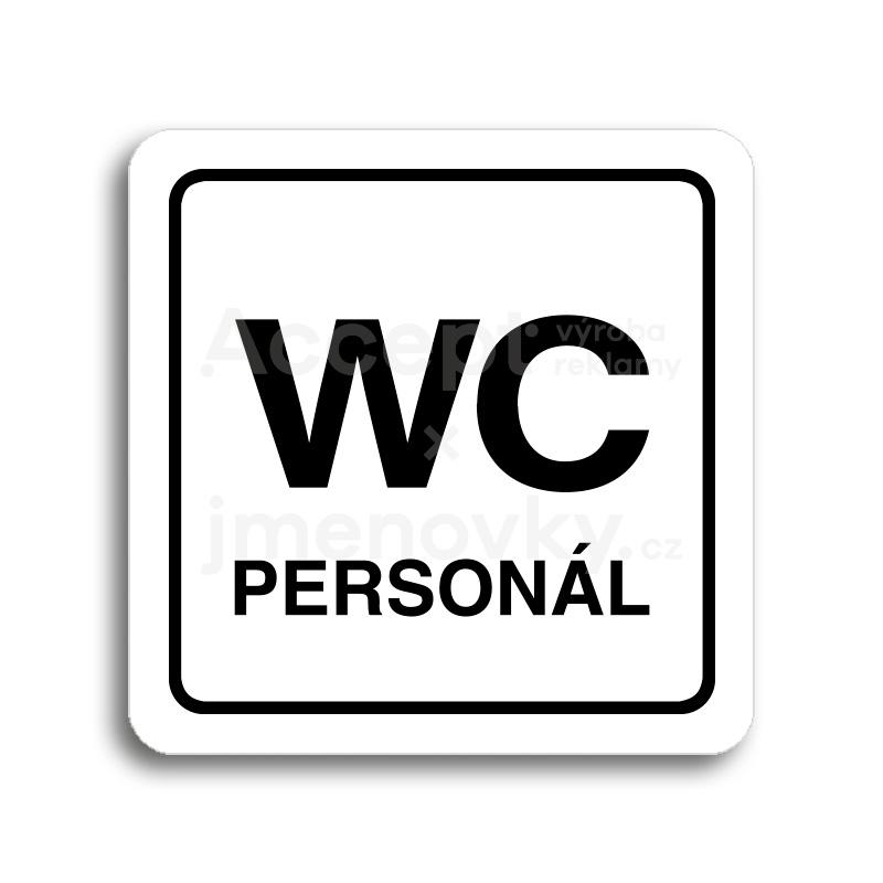 ACCEPT Piktogram WC personál - bílá tabulka - černý tisk