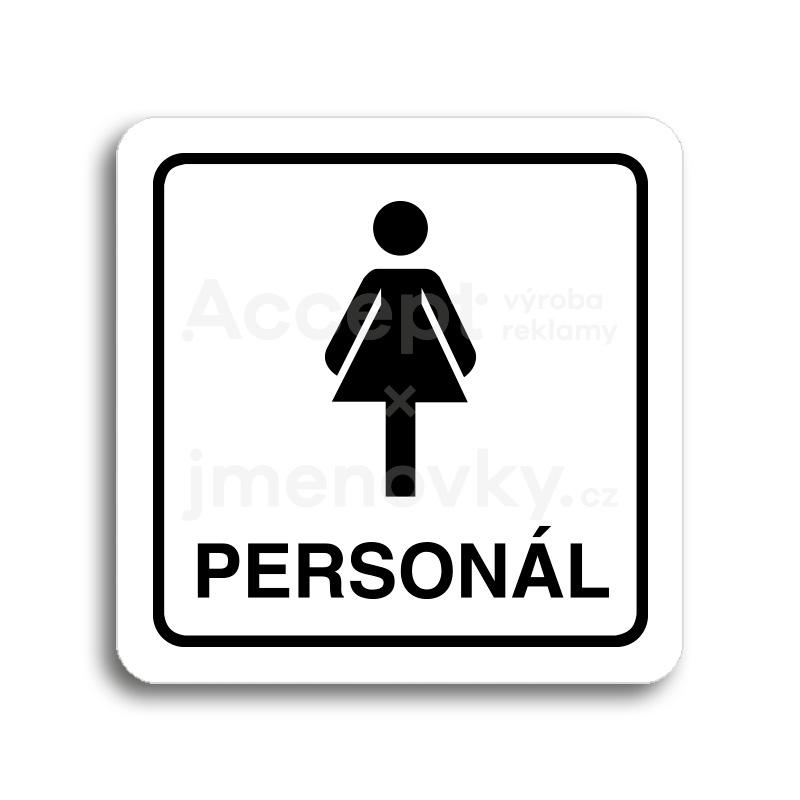 ACCEPT Piktogram WC ženy personál - bílá tabulka - černý tisk