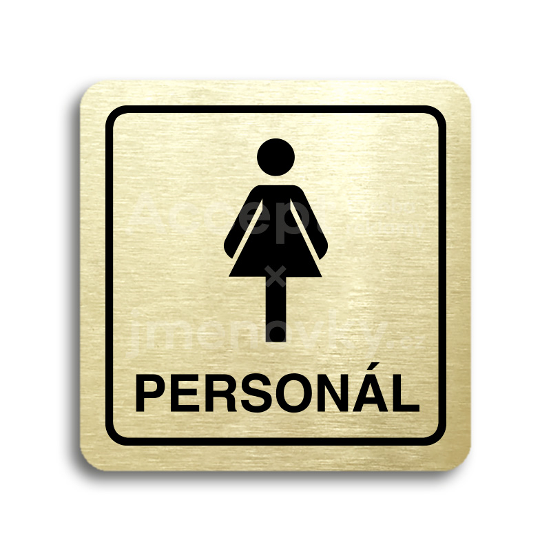 ACCEPT Piktogram WC ženy personál - zlatá tabulka - černý tisk