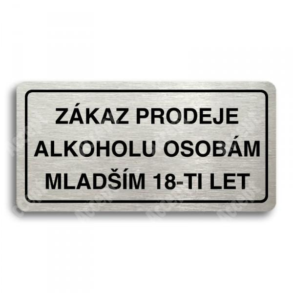 ACCEPT Piktogram ZÁKAZ PRODEJE ALKOHOLU OSOBÁM MLADŠÍM 18-TI LET - stříbrná tabulka - černý tisk