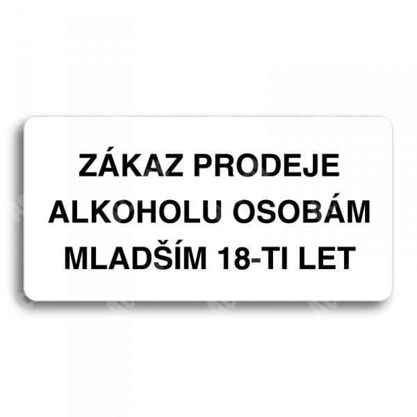 ACCEPT Piktogram ZÁKAZ PRODEJE ALKOHOLU OSOBÁM MLADŠÍM 18-TI LET - bílá tabulka - černý tisk bez rámečku